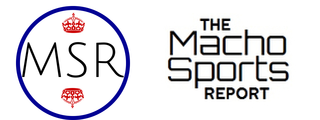 The Macho Sports Report